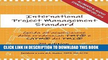 Read Now International Project Management Standard: Guida all acquisizione delle credenziali PMP®
