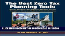 Read Now The Best Zero Tax Planning Tools: How to Maximize Tax-Efficient Lifetime Income,