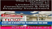 [New] Ebook The LazyMan s Guide to Understanding Foreclosures   REO Property Investment Free Read