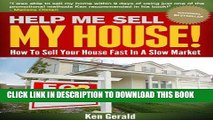[New] Ebook Help Me Sell My House!: How To Sell Your House Fast In A Slow Market (Sell Home, Sell
