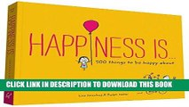 [Read] Ebook Happiness Is . . .: 500 Things to Be Happy About New Version