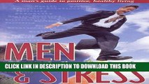 Ebook Men   Stress: A Man s Guide to Positive Healthy Living Free Read