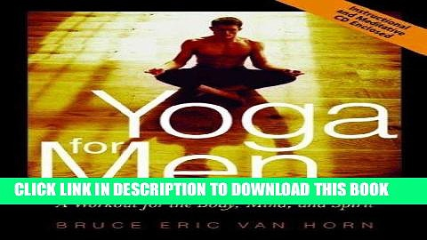 Ebook Yoga for Men: A Workout for the Body, Mind, and Spirit [With CD]YOGA FOR MEN: A WORKOUT FOR
