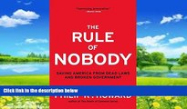 Big Deals  The Rule of Nobody: Saving America from Dead Laws and Broken Government  Best Seller