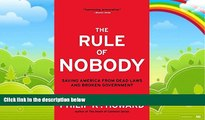 Books to Read  The Rule of Nobody: Saving America from Dead Laws and Broken Government  Full
