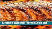 [Free Read] Barbecue Lover s  Ultimate Sauces Cookbook: Marinades, Rubs, Sauces, Mopping Sauces,