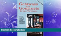 Choose Book Getaways for Gourmets in the Northeast (Getaway Guides)