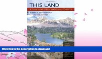 READ BOOK  This Land: A Guide to Western National Forests FULL ONLINE