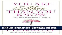 [Read] Ebook You Are More Than You Know: Face Your Fears, Grow Stronger New Version