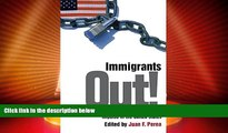 Big Deals  Immigrants Out!: The New Nativism and the Anti-Immigrant Impulse in the United States