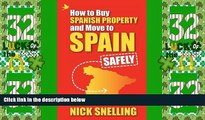 Big Deals  How to Buy Spanish Property and Move to Spain ... Safely  Best Seller Books Most Wanted