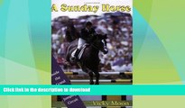 READ BOOK  A Sunday Horse: Inside the Grand Prix Show Jumping Circuit (Capital Lifestyles)  PDF