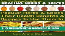 [Free Read] Healing Herbs   Spices :  Health Benefits of Popular Herbs   Spices Plus Over 70