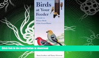 READ BOOK  Birds at Your Feeder: A Guide to Winter Birds of the Great Plains (Bur Oak Guide) FULL