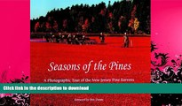 FAVORITE BOOK  Seasons of the Pines: A Photographic Tour of the New Jersey Pine Barrens FULL