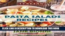 [Free Read] Pasta Salad Recipes: Healthy Pasta Salad Cookbook (Jane Biondi Italian Cookbooks 1)