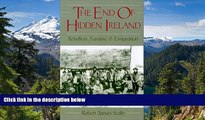 Must Have  The End of Hidden Ireland: Rebellion, Famine, and Emigration  READ Ebook Online Audiobook