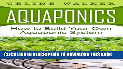 [PDF] Aquaponics: How to Build Your Own Aquaponic System Popular Online