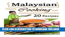 [PDF] Malaysian Cooking: 20 Malaysian Cookbook Recipes: Delicious Southeast Asia Food (Malaysian