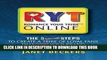 [Read] PDF Romance Your Tribe Online: The 5 (and a half) Steps to Create a Tribe of Loyal Fans