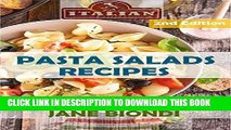 [Free Read] Pasta Salads Recipes: Healthy Pasta Salad Cookbook (Jane Biondi Italian Cookbooks 7)