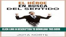 Best Seller El Héroe en Busca del Sentido: Descubre el sentido de la vida, tu pasión y cómo
