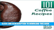 [Free Read] Coffee Recipes: 101 Coffee Recipes - Coffee-Based Recipes For An Energizing Caffeine