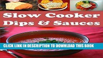 [Free Read] Slow Cooker: Slow Cooker Dips and Sauces - The Easy and Delicious Slow Cooker Cookbook