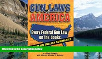 Books to Read  Gun Laws of America: Every Federal Gun Law on the Books!  Best Seller Books Most