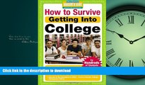 READ THE NEW BOOK How to Survive Getting Into College: By Hundreds of Students Who Did (Hundreds