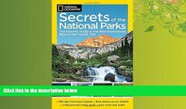 Enjoyed Read National Geographic Secrets of the National Parks: The Experts  Guide to the Best