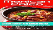 [Free Read] Mexican Paleo: Authentic and Irresistibly Good Tex Mex and Mexican Gluten Free Comfort
