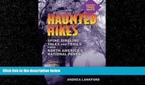Online eBook Haunted Hikes: Spine-Tingling Tales and Trails from North America s National Parks