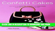 [PDF] The Confetti Cakes Cookbook: Spectacular Cookies, Cakes, and Cupcakes from New York City s