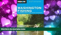 Enjoyed Read Moon Washington Fishing: The Complete Guide to Lakes, Streams, and Saltwater (Moon