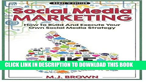 [PDF] Social Media Marketing: Social Media Marketing – 2nd EDITION – How To Build And Execute Your