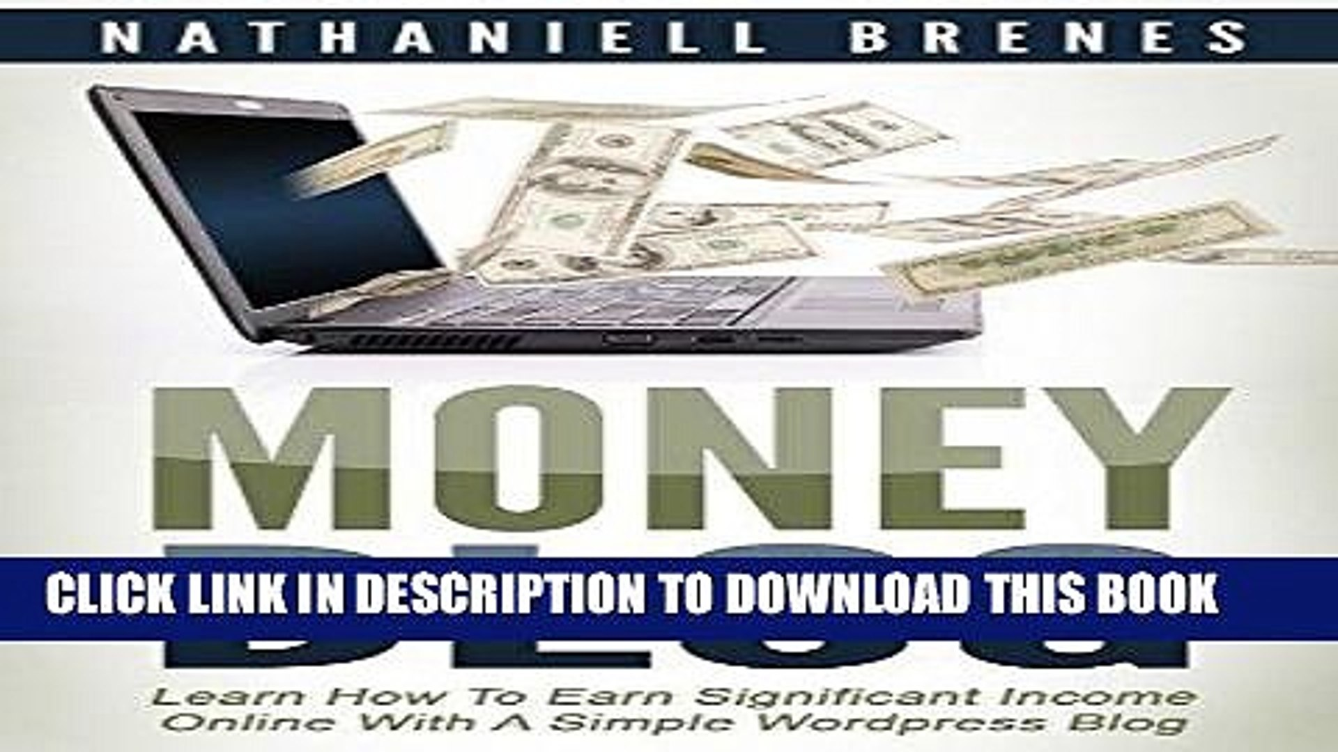 [New] Ebook Money Blog: Learn How To Earn Significant Income Online With a Simple WordPress Blog
