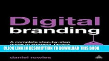 [Free Read] Digital Branding: A Complete Step-by-Step Guide to Strategy, Tactics and Measurement