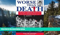 Big Deals  Worse Than Death: The Dallas Nightclub Murders and the Texas Multiple Murder Law (North
