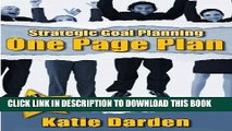 Ebook STRATEGIC GOAL PLANNING - Your Focused One Page Plan - A Creative Approach to Taking Charge