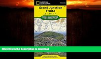 FAVORITE BOOK  Grand Junction, Fruita (National Geographic Trails Illustrated Map)  PDF ONLINE