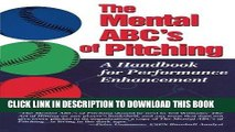 [Read] Ebook The Mental ABC s of Pitching: A Handbook for Performance Enhancement New Reales