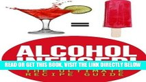 [EBOOK] DOWNLOAD Alcohol Infused! The Ultimate Recipe Guide: Over 30 Best Selling Recipes by