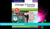 FAVORITE BOOK  Rand McNally 2007 Chicago 7-County street guide: Cook - Dupage - Kane - Kendall -