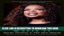 [DOWNLOAD]|[BOOK]} PDF Own It: Oprah Winfrey In Her Own Words (In Their Own Words) New BEST SELLER