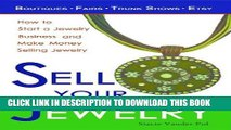 Best Seller Sell Your Jewelry  How to Start a Jewelry Business and Make Money Selling Jewelry at