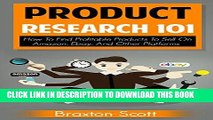 Best Seller Product Research 101: How To Find Profitable Products To Sell On Amazon, Ebay, And
