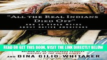 """[EBOOK] DOWNLOAD """"All the Real Indians Died Off"""": And 20 Other Myths About Native Americans READ NOW"""