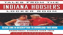 [PDF] Tales from the Indiana Hoosiers Locker Room: A Collection of the Greatest Indiana Basketball