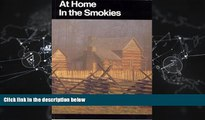 Enjoyed Read At Home in the Smokies: A History Handbook for Great Smoky Mountains National Park